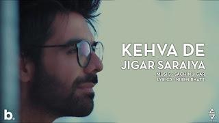 Kehva De Lyrics by Jigar Saraiya & Sachin-Jigar