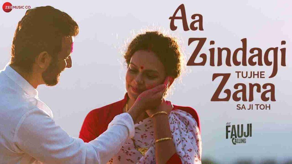 Aa Zindagi Tujhe Zara Sa Ji Toh Lyrics