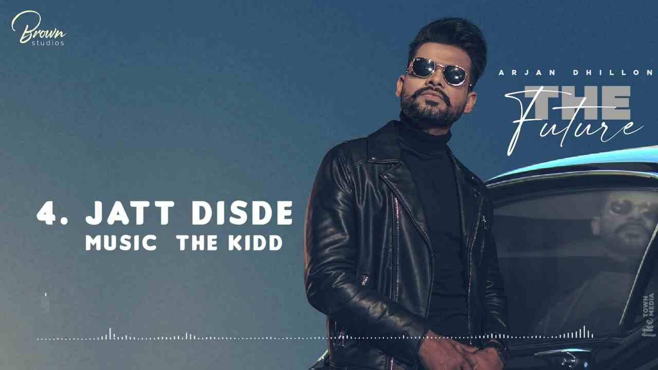 Jatt Disde Lyrics - Arjan Dhillo