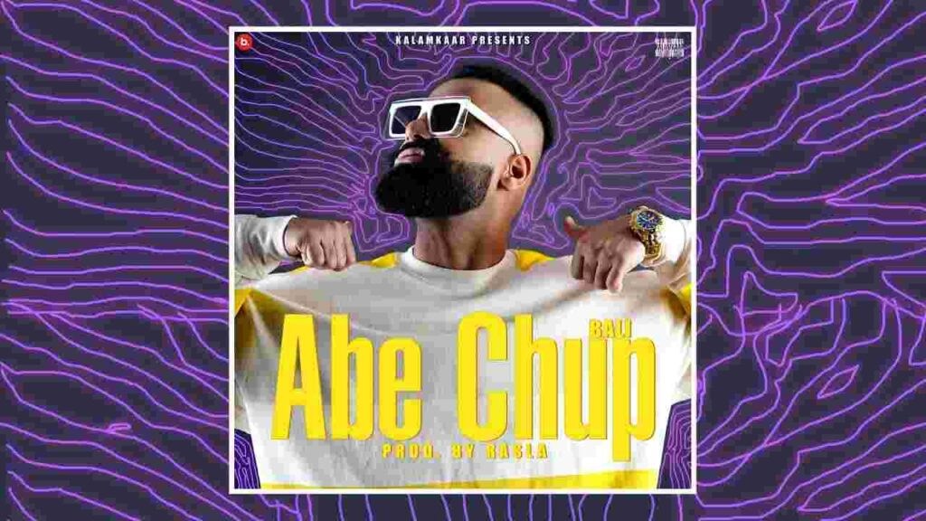 Abe Chup Lyrics
