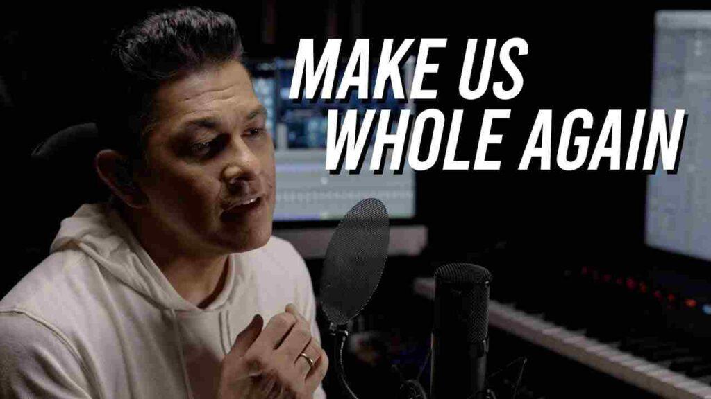 Make Us Whole Again Lyrics