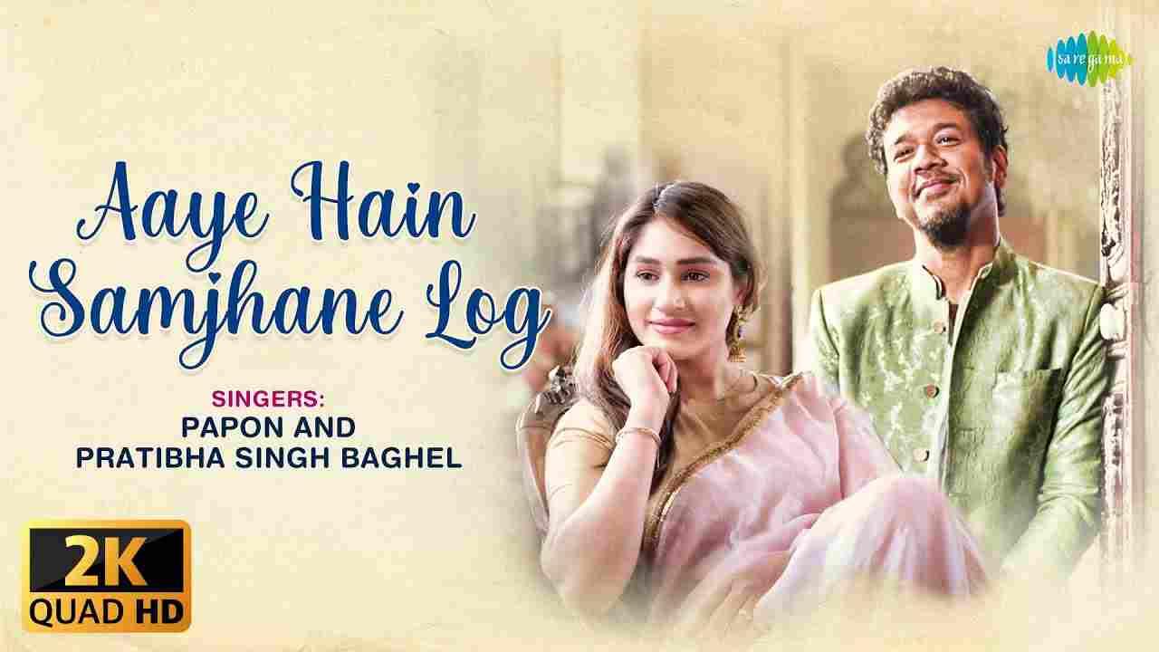 Aaye Hain Samjhane Log Lyrics