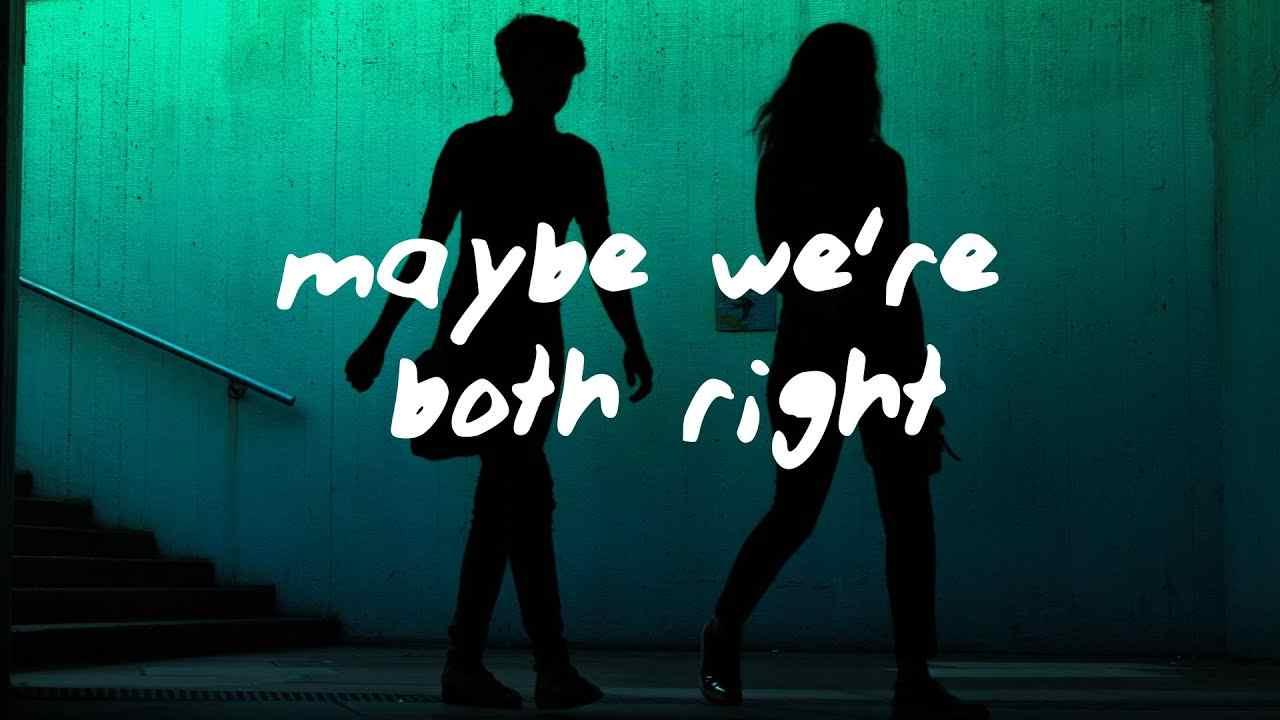 May Be You Are Both Right Lyrics